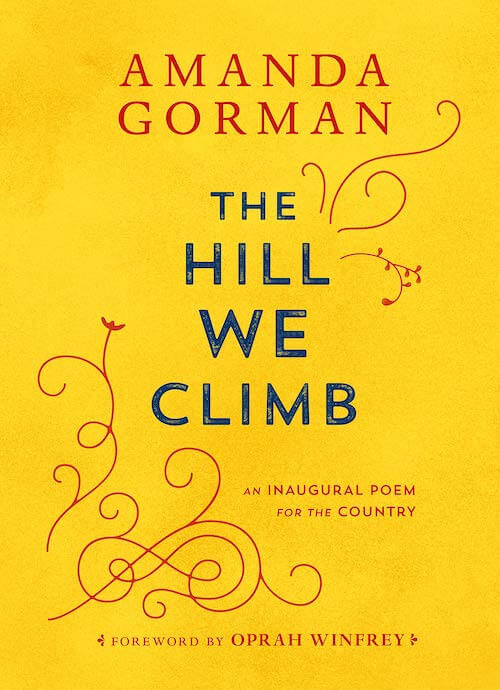 『The Hill We Climb: An Inaugural Poem for the Country』 Amanda Gorman/Viking Books for Young Readers (2021/4/27発売予定)